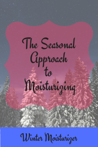 The Seasonal Approach to Moisturizing